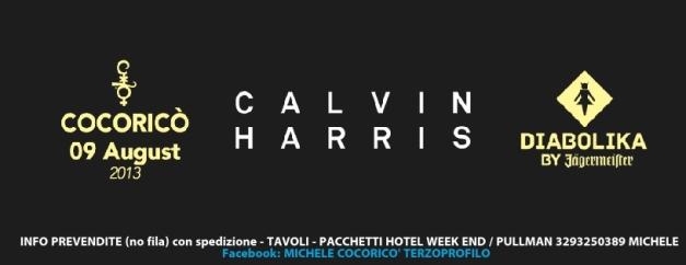 09 AGOSTO 2013 Cocoricò CALVIN HARRIS DIABOLIKA