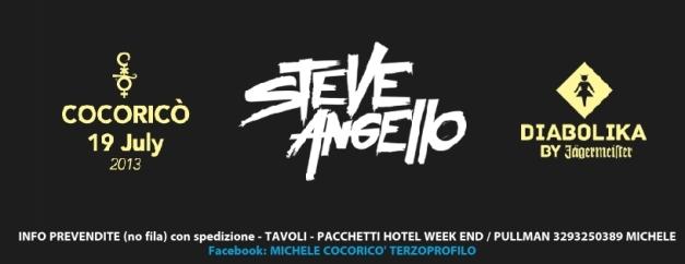 19 LUGLIO 2013 Cocoricò STEVE ANGELLO DIABOLIKA