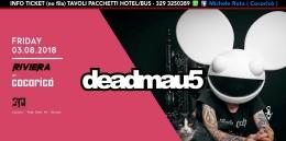 DEADMAU5 cocorico riviera 03 Agosto 2018 ticket tavoli pacchetti hotel